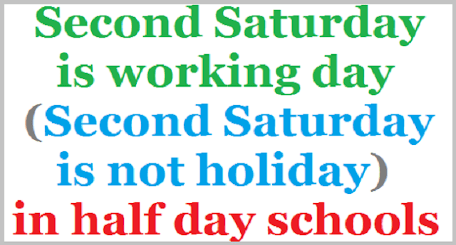 Second Saturday is working day,Second Saturday is not holiday,half day schools