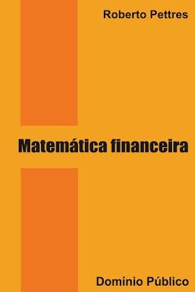 Matemática financeira - Roberto Pettres