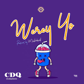 CDQ - Werey Yo (Prod. By Masterkraft) mp3 download