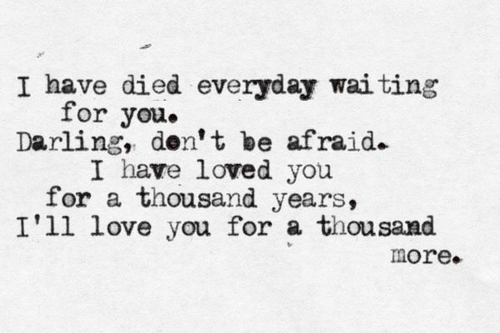I Have Died Everyday Waiting For You Love Quotes And Covers