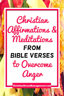 Christian Affirmations and Meditations from Bible Verses to Overcome Anger