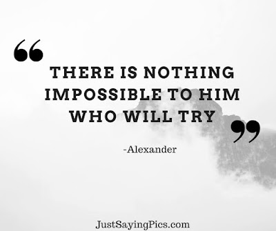 inspiring quotes inspiring quotes There's nothing impossible to him who will try