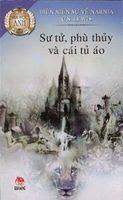 Biên Niên Sử Narnia Tập 2: Sư Tử, Phù Thủy Và Cái Tủ Áo - C. S. Lewis