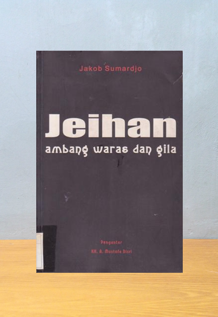 JEIHAN: AMBANG WARAS DAN GILA, Jakob Sumardjo
