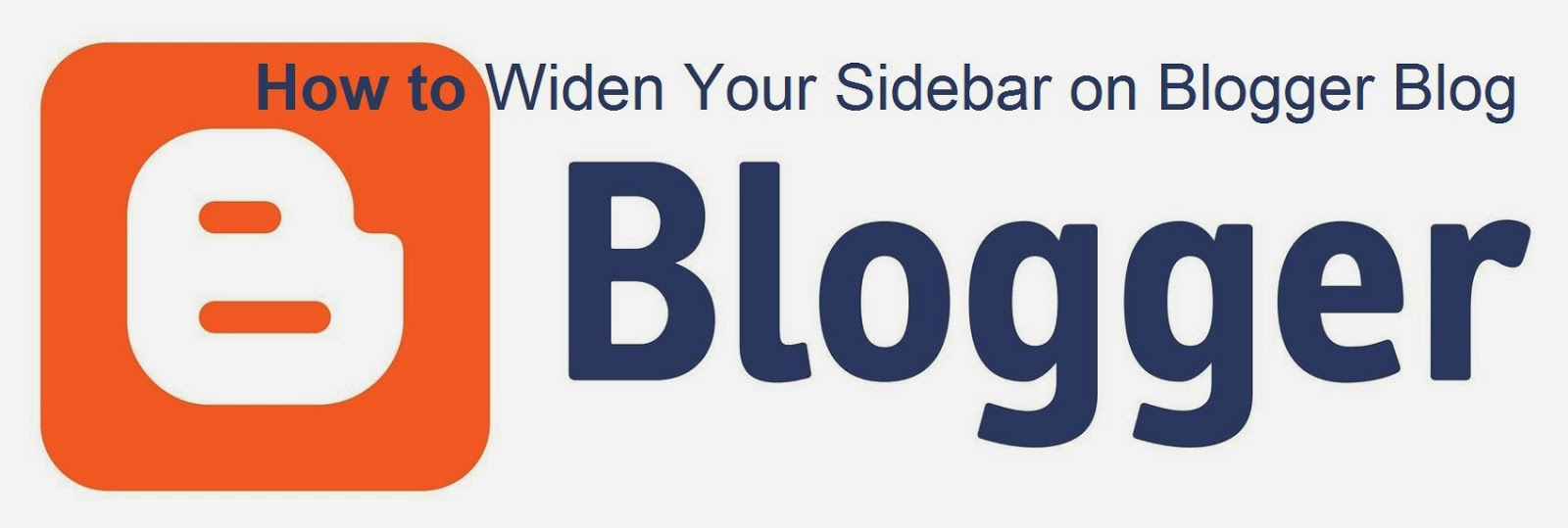 How to Widen Your Sidebar on Blogger Blog : eAskme