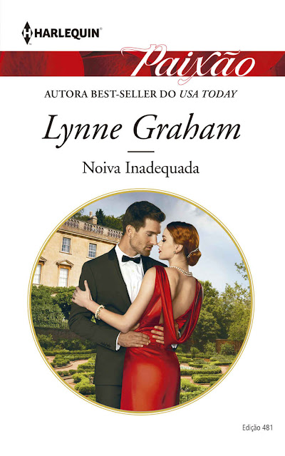 Noiva Inadequada Harlequin Paixão - ed.481 - Lynne Graham