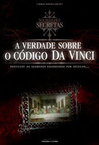 A verdade Sobre o Código da Vinci