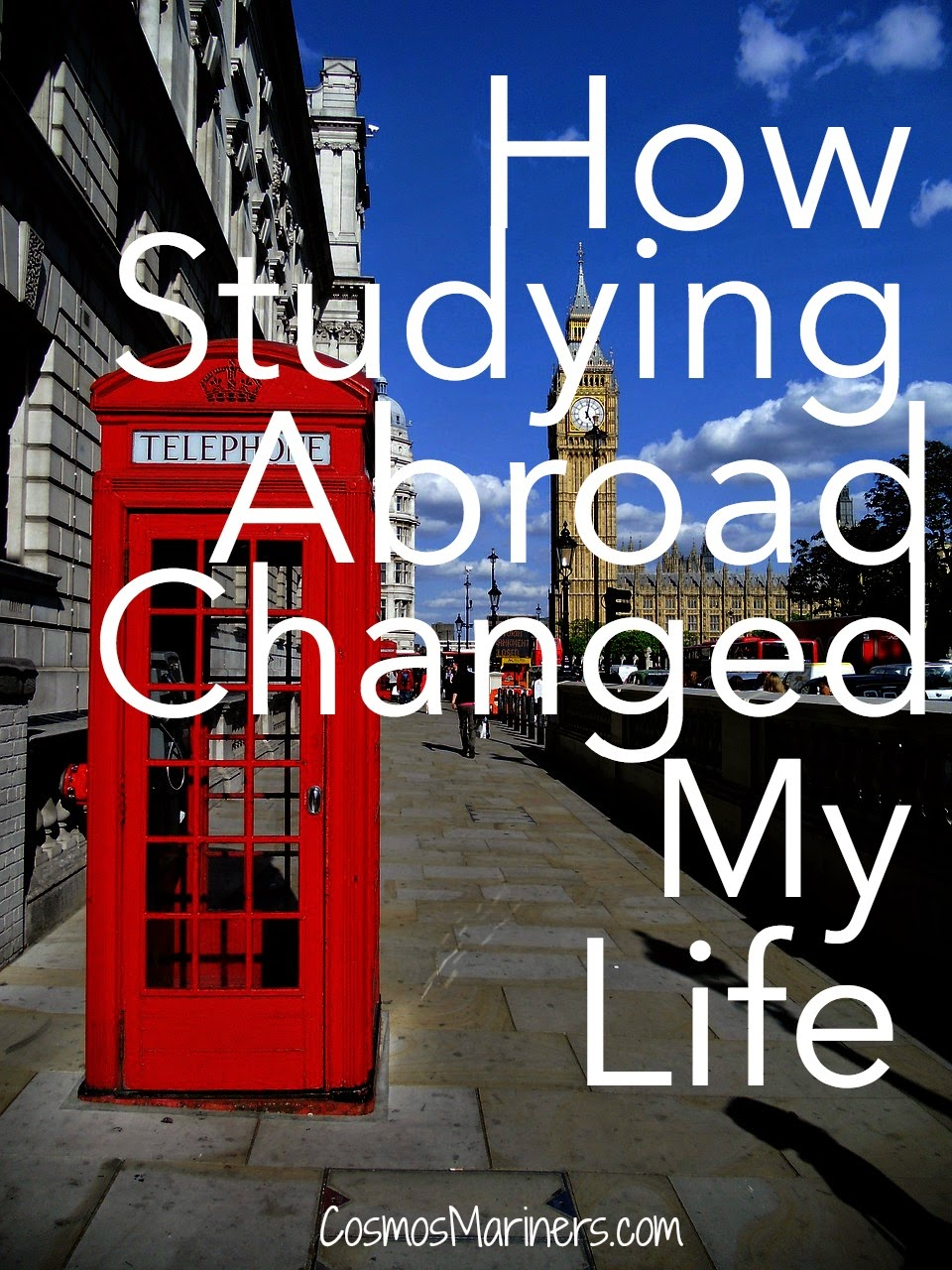How Studying Abroad Changed My Life | CosmosMariners.com