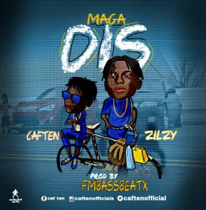 Download Music Caften Ft Zillzy – Maga Dis (FmBassbeatx)