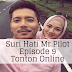 Suri Hati Mr Pilot Episode 9 (Episode 1 - 16)