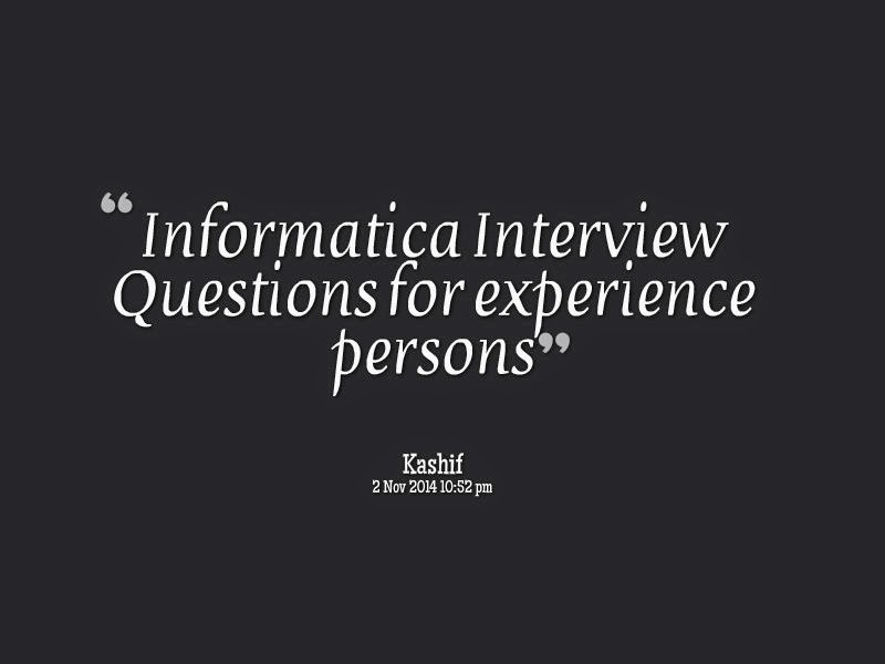 Informatica Interview Questions for experience persons