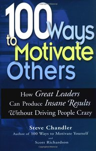 100 ways to motivate others steve chandler