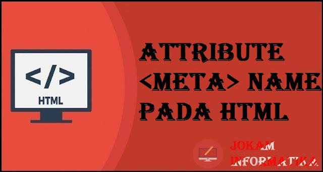 Tagging meta Name Attribute Pada Bahasa Pemrograman HTML - JOKAM INFORMATIKA