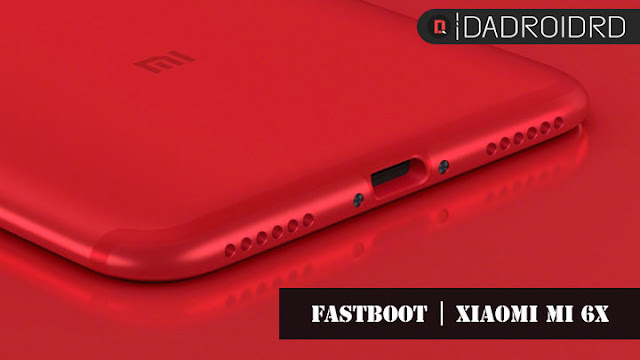 Cara Fastboot Xiaomi Mi 6X untuk mengatsi bootloop dan brick