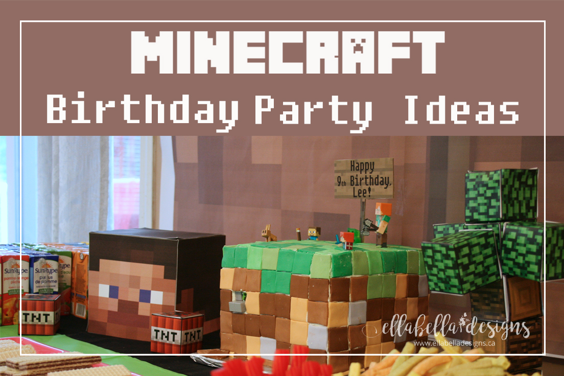 Ellabella Designs Minecraft Birthday Party Ideas
