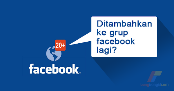 Agar Tidak Dimasukkan ke Grup Facebook Sembarangan