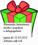 http://dekupagekinii.blogspot.com/2015/04/imieninowa-kartka-i-przydasie.html