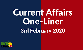 Current Affairs One-Liner: 3rd February 2020