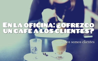 En la oficina: ¿ofrezco un café a los clientes?