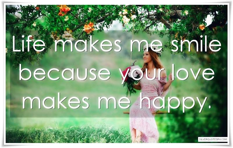 Life Makes Me Smile