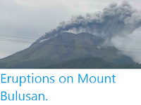 http://sciencythoughts.blogspot.co.uk/2015/06/eruptions-on-mount-bulusan.html