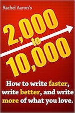 2k to 10k: Writing Faster, Writing Better, and Writing More of What You Love Rachel Aaron