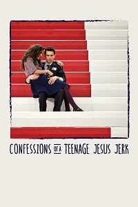 Watch Confessions of a Teenage Jesus Jerk Online Free in HD