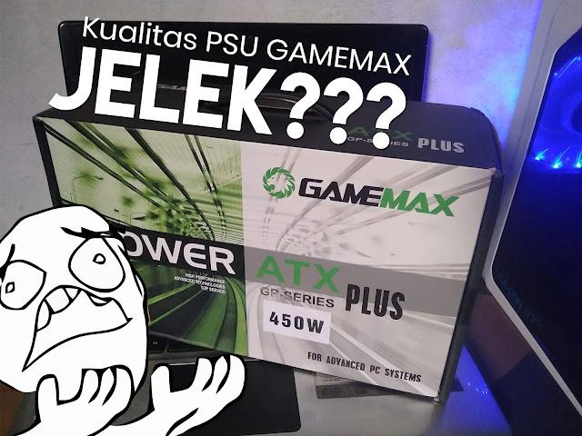 Pengalaman memakai PSU GAMEMAX GP450