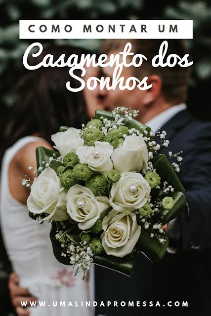 Saiba como montar o casamentos dos sonhos