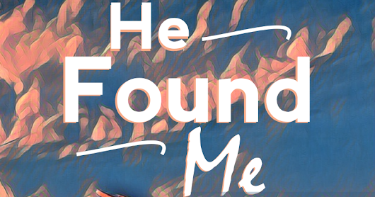 He Found Me: New Book by Kate Leibfried