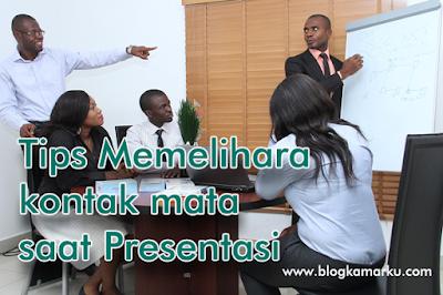 Tips Memelihara kontak mata saat Presentasi