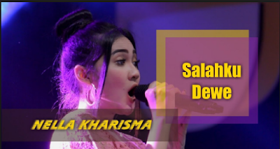 Lagu Mp3 Salahku Dewe - Nella Kharisma Terbaru