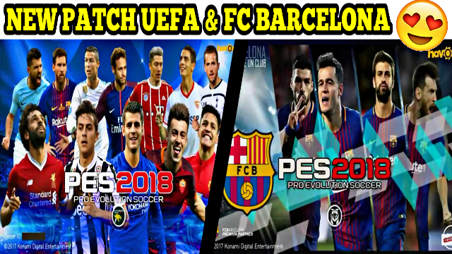 DOWNLOAD PATCH UEFA CHAMPIONS LEAGUE & FC BARCELONA PES 2018 MOBILE (Android/IOS)