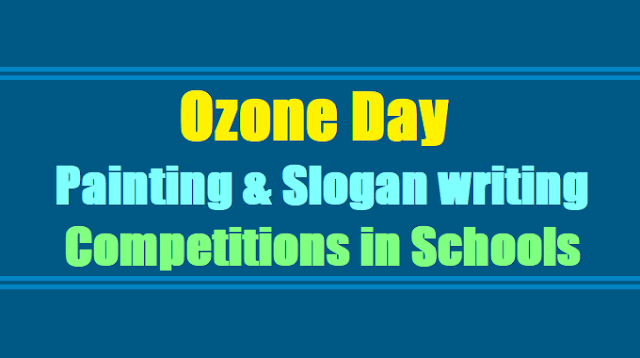 School level  Ozone Day Painting & Slogan writing Competitions in Schools 2017