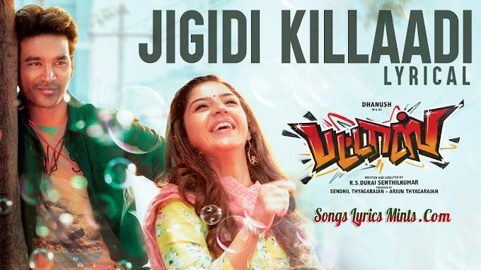Jigidi Killadi Lyrics in English & Hindi - Pattas