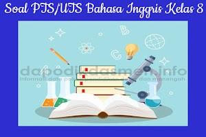 Soal PTS UTS Bahasa Inggris Kelas VIII SMP MTs