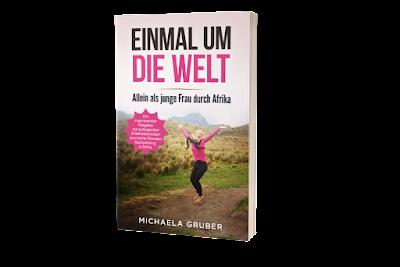 EINMAL UM DIE WELT - Allein als junge Frau durch Afrika (Michaela Gruber)