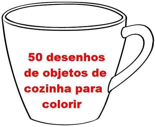 50 Desenhos De Objetos De Cozinha Para Pintar Colorir Espaco Educar