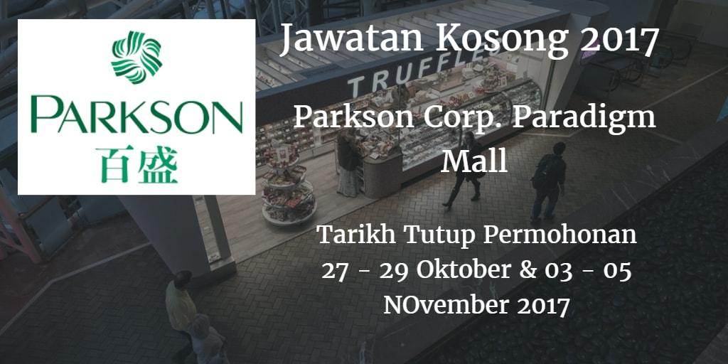 Jawatan Kosong PARKSON PARADIGM 27 - 29 Oktober 2017 & 03 - 05 November 2017
