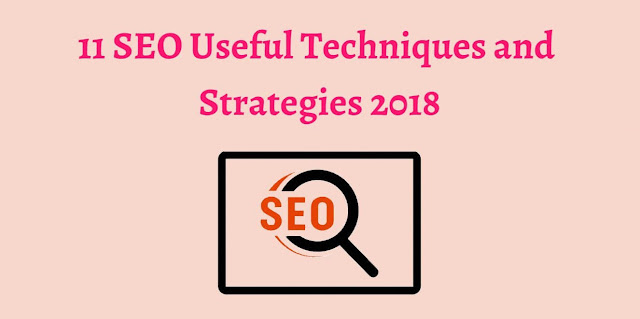 11 SEO Useful Techniques and Strategies 2018
