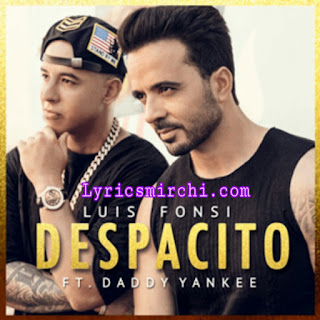 Despacito lyrics in english | lyricsmirchi.com