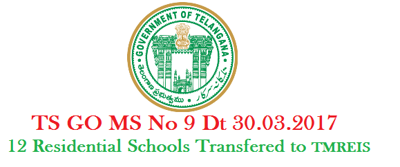 GO MS No 9 Transfer of 12 Residential Schools to Telangana Minority Residential Educational Institutions from TREIS | School Education (Trg.) Department - TREI Society- -Transfer of (12) Residential Schools and two (2) up-graded Residential Junior Colleges which are under the control of Telangana Residential Educational Institutions Society(TREIS) to Telangana Minorities Residential Educational Institutions Society (TMREIS) along with buildings and sanctioned posts- Orders-issued. go-ms-no-9-transfer-of-12-residential-schools-treis-to-tmreis-telangana