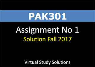 PAK301 Assignment No 1 Solution Fall 2017