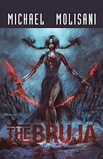 The Bruja - post-apocalyptic horror book promotion Michael Molisani