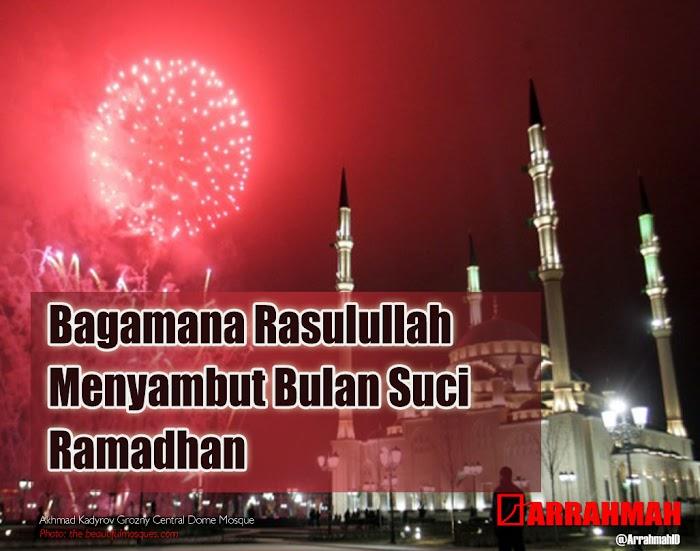 Bagaimana Rasulullah Menyambut Ramadhan?