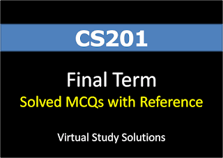 CS201 Latest Solved MCQs For Final Term Papers