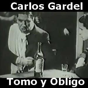 Carlos Gardel - Tomo y Obligo