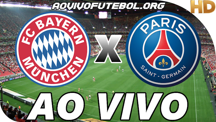 Assistir Bayern de Munique x PSG Ao Vivo