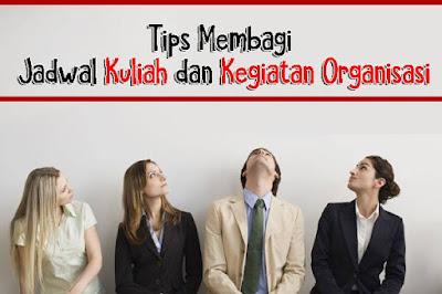 Tips Membagi Waktu Antara Kuliah dan Kegiatan Organisasi