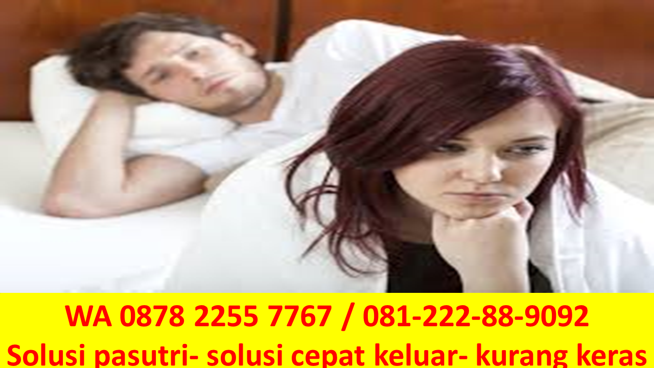 0878 2255 7767 obat agar suami tahan lama berhubungan intim obat mengatasi ejakulasi dini wa